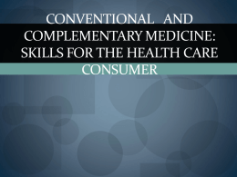Health Care: Conventional and Complementary Medicine