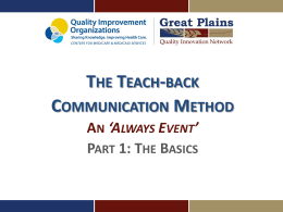 TeachBack Part 1 and 2 Slides - Quality Health Associates of North