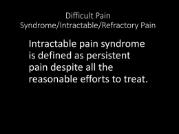 Difficult Pain Syndrome/Intractable Pain