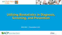 Utilizing Biostatistics in Diagnosis, Screening, and Prevention 2013