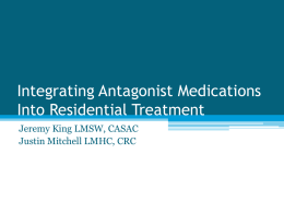 Integrating Antagonist Medications Into Residential Treatment