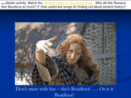 Why did the Romans fear Boudicca so much?   How