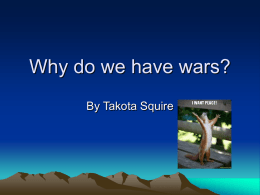 Why do we have wars?