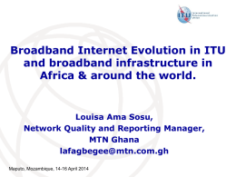 Broadband Internet Evolution in ITU and broadband infrastructure in