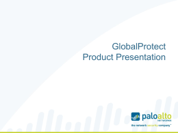 GlobalProtect Product Presentation