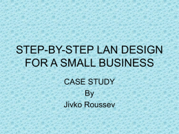STEP-BY-STEP LAN DESIGN FOR A SMALL BUSINESS