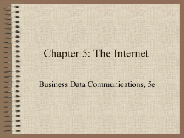 Chapter 5 : The Internet: Addressing & Services