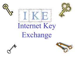 IKE - Internet Key Exchange