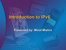 Introduction to IPv6 Presented by