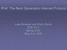 The Next Generation Internet Protocol Luke Simpson (gte282y