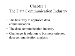 Chapter 1 The Data Communication Industry