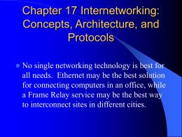 Chapter 17 Internetworking: Concepts, Architecture, and Protocols