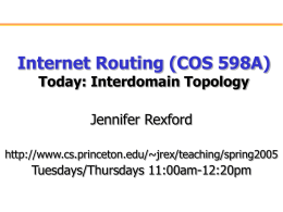 Internet Routing (COS 598A) Today: Interdomain Topology Jennifer Rexford Tuesdays/Thursdays 11:00am-12:20pm
