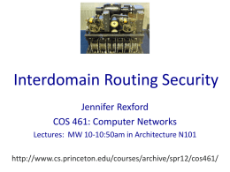 Interdomain Routing Security Jennifer Rexford COS 461: Computer Networks