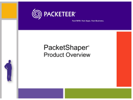 PacketShaper Detailed Product Overview May 2006