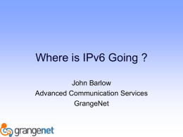 Where is IPv6 Going? - John Barlow - ISOC