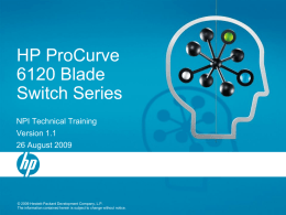 HP ProCurve 6120 Blade Switch Series NPI Technical Training
