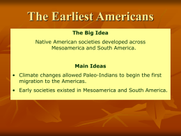 Idea 2: Early societies existed in Mesoamerica and South America.