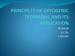 PRINCIPLES OF CRYOGENIC TECHNIQUE AND ITS APPLICATION